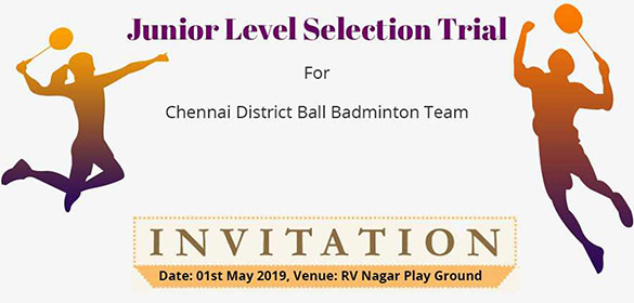 The Chennai District Junior selection for Boys and Girls will be conducted by 01st May 2019 at RV Nagar Play Ground, Kodungaiyur